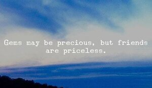 17474-gems-may-be-precious-but-friends-are-priceless.jpg