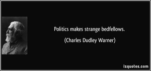 quote-politics-makes-strange-bedfellows-charles-dudley-warner-193413.jpg